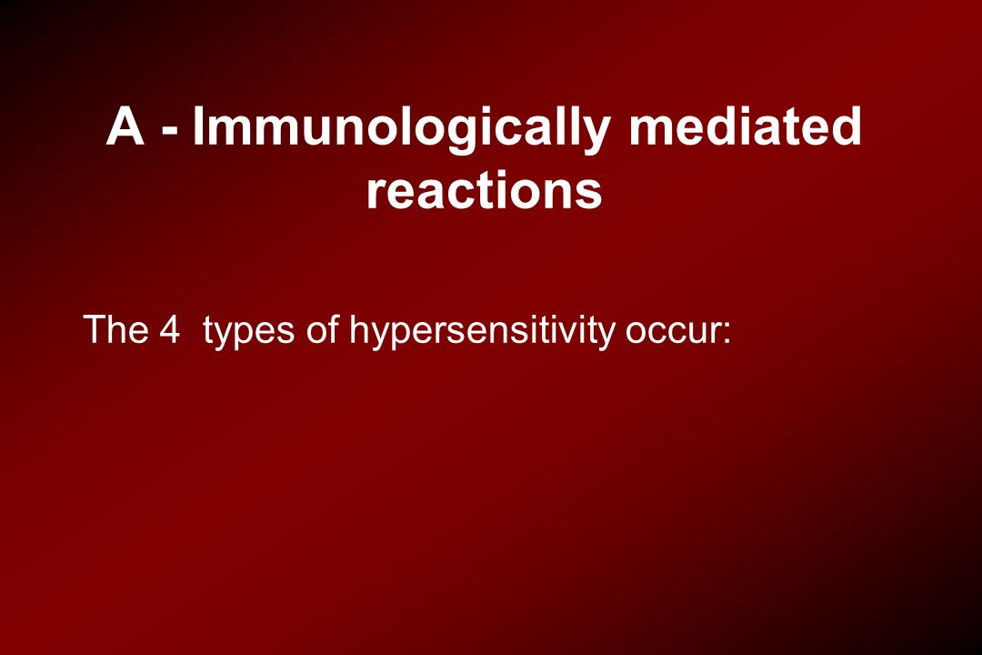 Type I (IgE-Dependant) The drug or protein conjugates with two or more specific IgE molecules, then gets fixed to sensitized mast cells or circulating basophil.