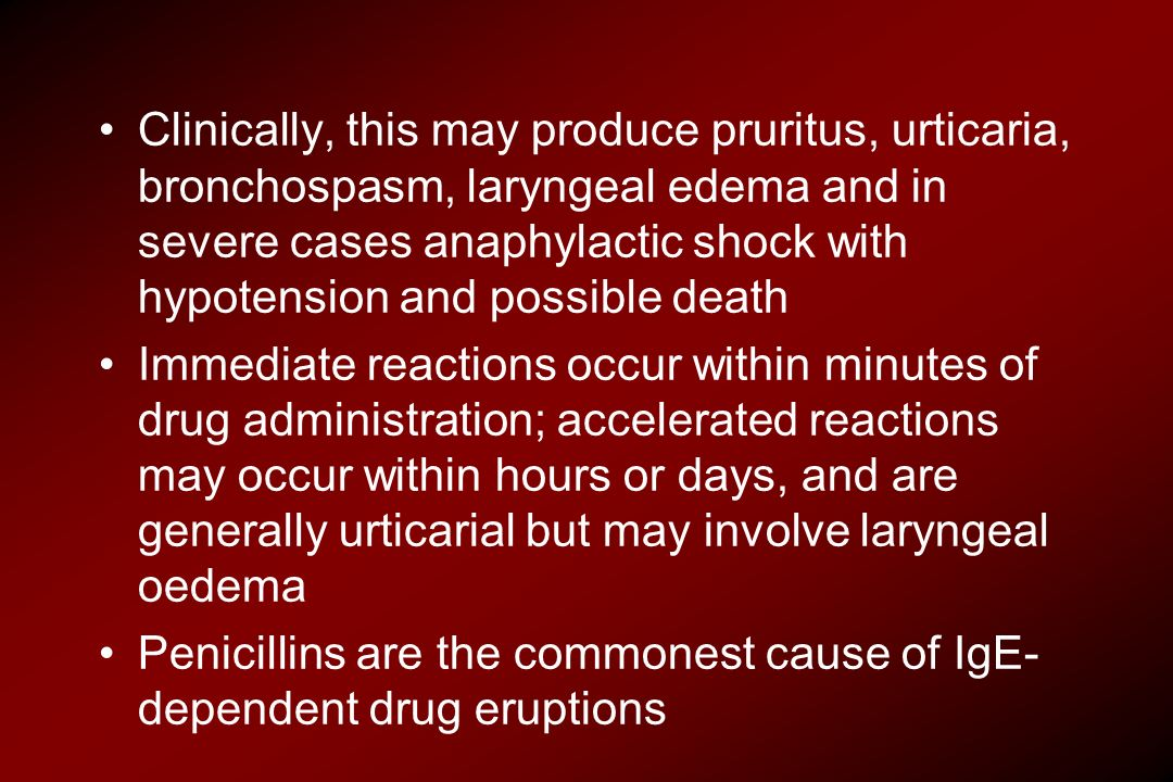 Clinically, this may produce pruritus, urticaria, bronchospasm, laryngeal edema and in severe cases anaphylactic shock with hypotension and possible d