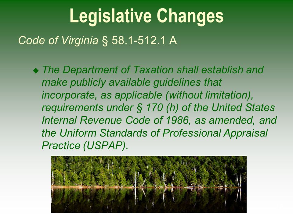 19 Legislative Changes Code of Virginia § 58.1-512.1 A The Department of Taxation shall establish and make publicly available guidelines that incorpor