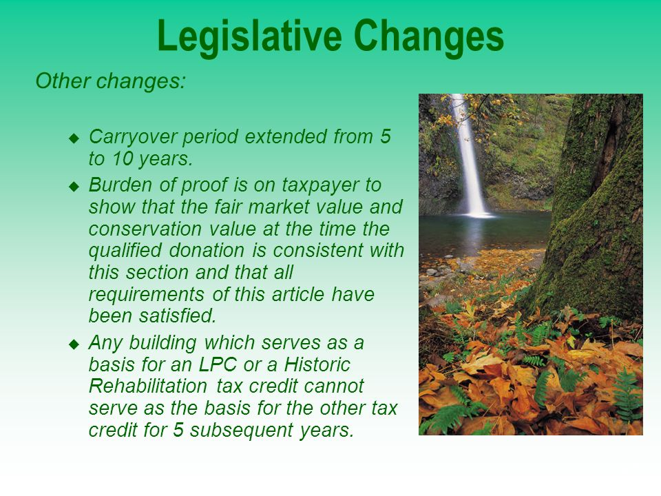 23 Legislative Changes Other changes: Carryover period extended from 5 to 10 years. Burden of proof is on taxpayer to show that the fair market value