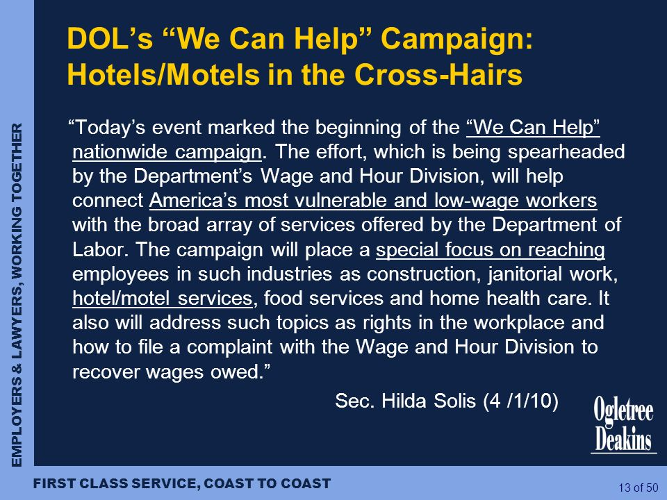 EMPLOYERS & LAWYERS, WORKING TOGETHER FIRST CLASS SERVICE, COAST TO COAST 13 of 50 DOLs We Can Help Campaign: Hotels/Motels in the Cross-Hairs Todays