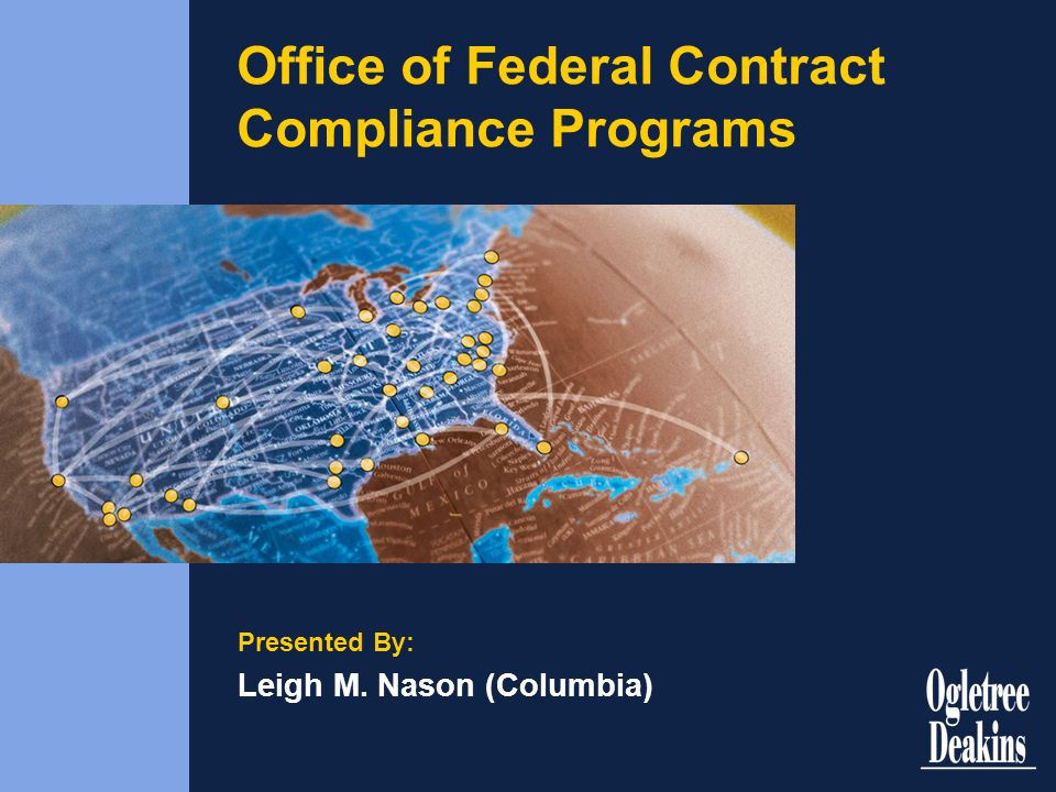 Office of Federal Contract Compliance Programs Presented By: Leigh M. Nason (Columbia)