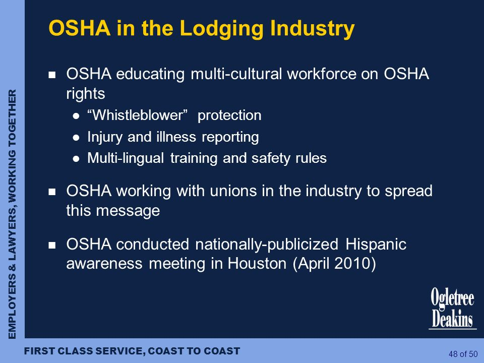 EMPLOYERS & LAWYERS, WORKING TOGETHER FIRST CLASS SERVICE, COAST TO COAST 48 of 50 OSHA educating multi-cultural workforce on OSHA rights Whistleblowe