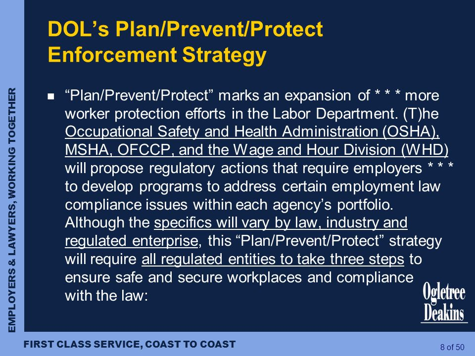 EMPLOYERS & LAWYERS, WORKING TOGETHER FIRST CLASS SERVICE, COAST TO COAST 8 of 50 Plan/Prevent/Protect marks an expansion of * * * more worker protect