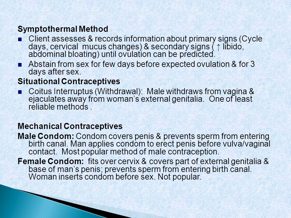 Symptothermal Method Client assesses & records information about primary signs (Cycle days, cervical mucus changes) & secondary signs ( libido, abdomi