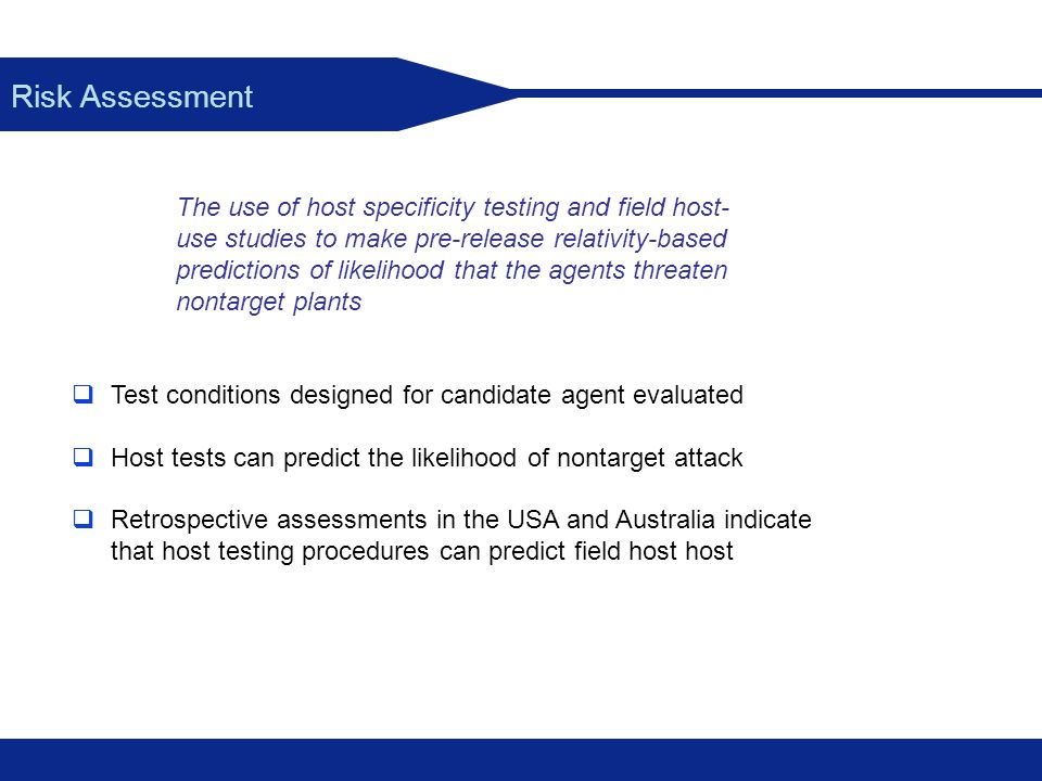 Risk Assessment The use of host specificity testing and field host- use studies to make pre-release relativity-based predictions of likelihood that th