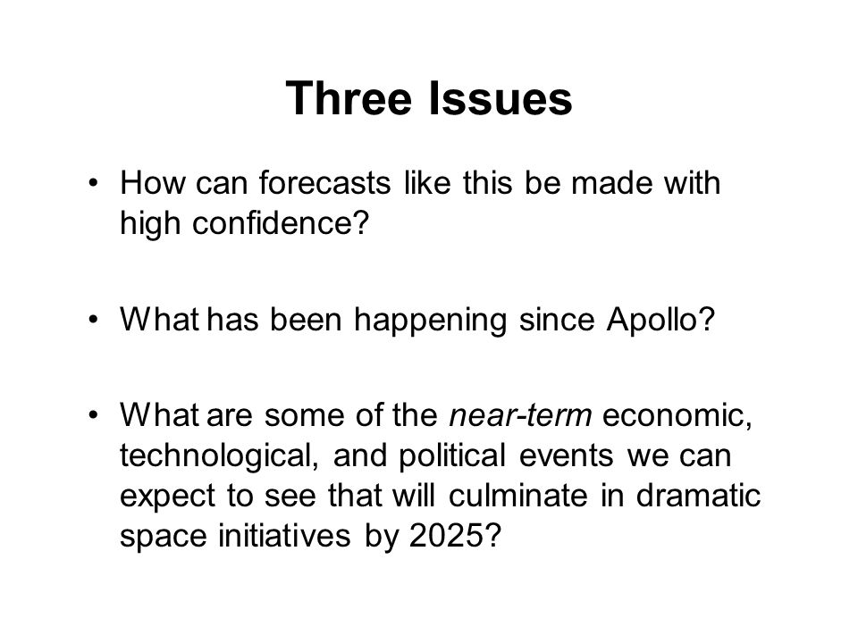Three Issues How can forecasts like this be made with high confidence.