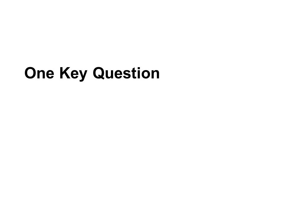 One Key Question