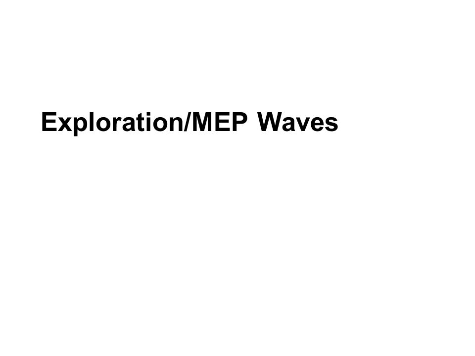 Exploration/MEP Waves