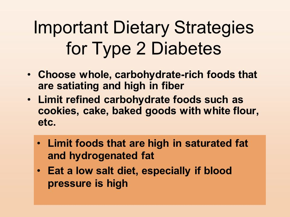 28 What Is the Optimal Diet for Type 2 Diabetes? Eat a low salt diet, especially if blood pressure is high