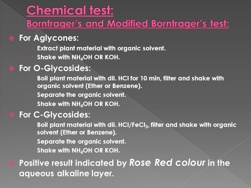 For Aglycones: Extract plant material with organic solvent. Shake with NH 4 OH OR KOH. For O-Glycosides: Boil plant material with dil. HCl for 10 min,