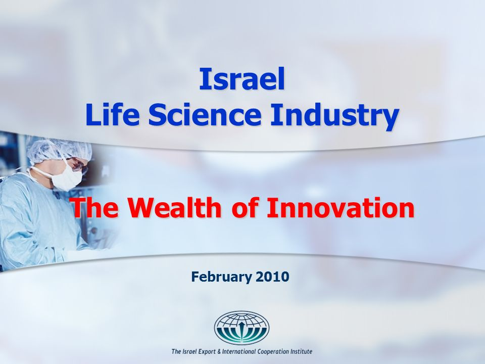 The Wealth of Innovation Israel Life Science Industry February 2010