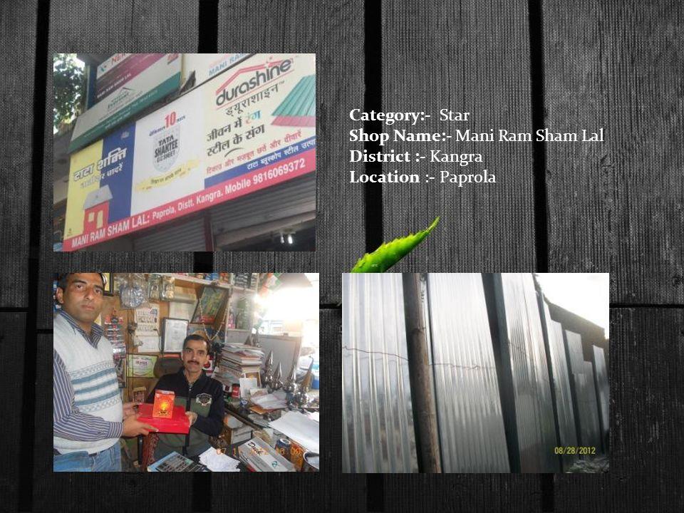 Category:- Star Shop Name:- Mani Ram Sham Lal District :- Kangra Location :- Paprola