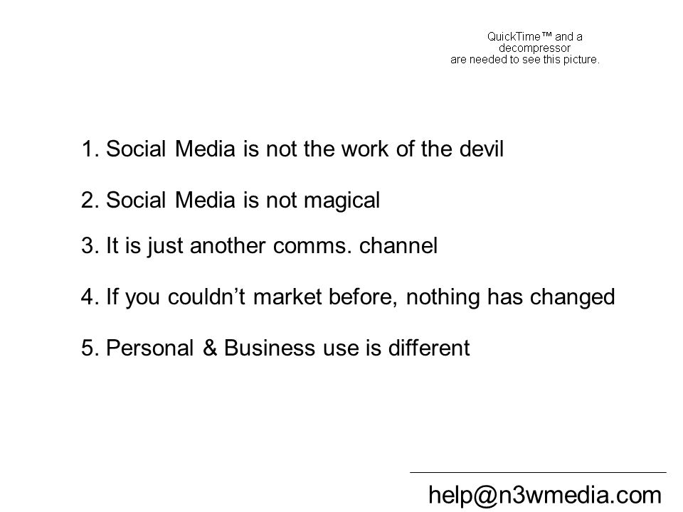 help@n3wmedia.com Summary 1. Social Media is not the work of the devil 2.