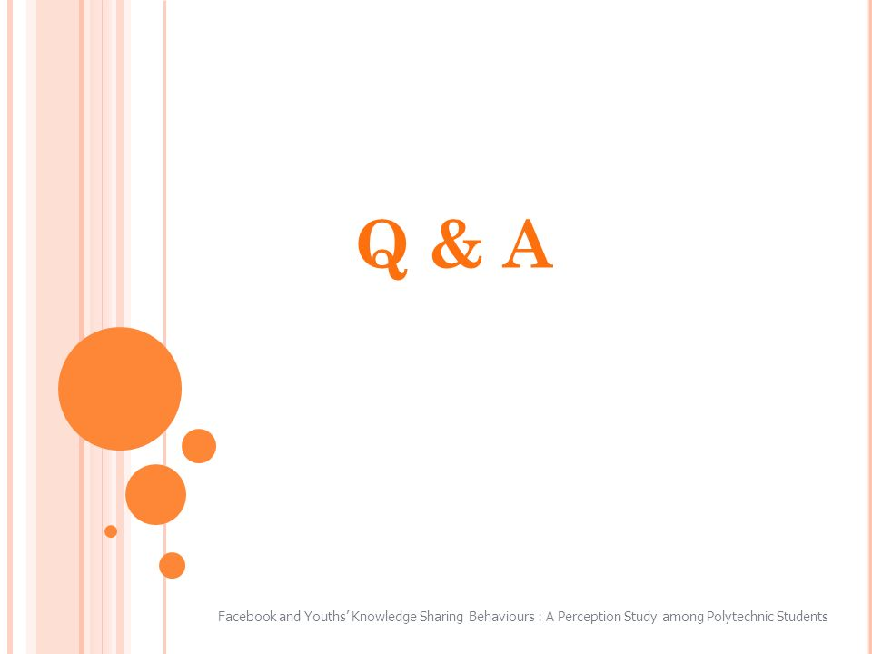 Q & A Facebook and Youths Knowledge Sharing Behaviours : A Perception Study among Polytechnic Students