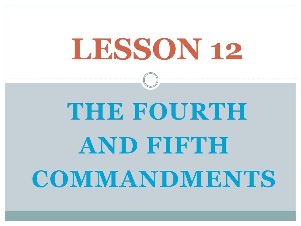 THE FOURTH COMMANDMENT: Love for Gods Representatives