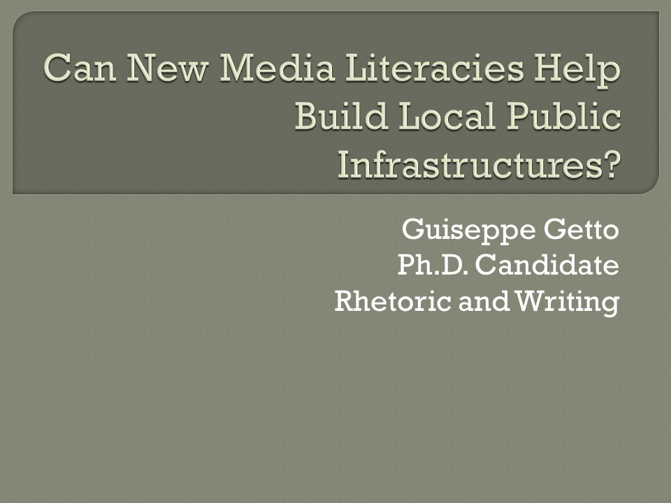 Guiseppe Getto Ph.D. Candidate Rhetoric and Writing