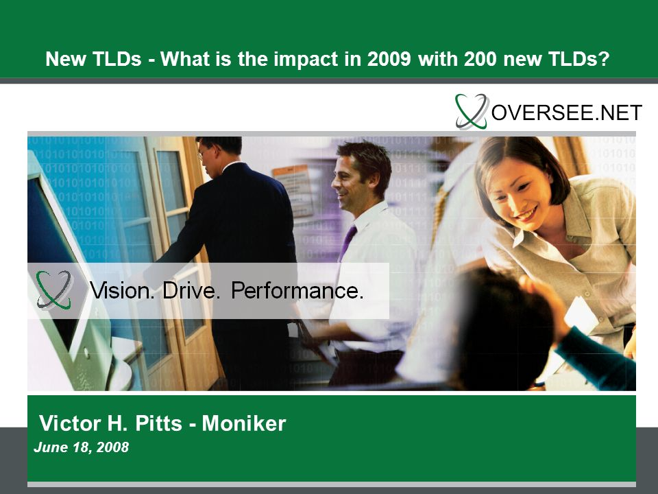 Victor H. Pitts - Moniker June 18, 2008 New TLDs - What is the impact in 2009 with 200 new TLDs?