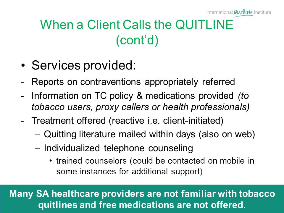 Services provided: - Reports on contraventions appropriately referred -Information on TC policy & medications provided (to tobacco users, proxy caller