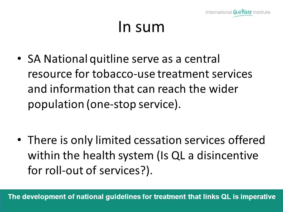 In sum SA National quitline serve as a central resource for tobacco-use treatment services and information that can reach the wider population (one-st