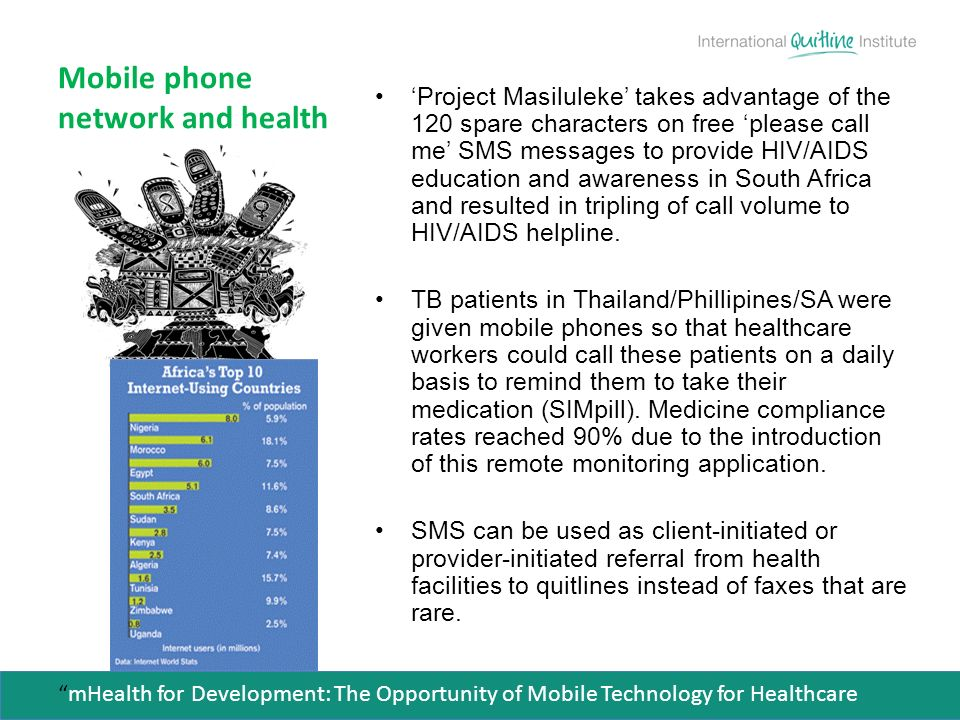 Mobile phone network and health Project Masiluleke takes advantage of the 120 spare characters on free please call me SMS messages to provide HIV/AIDS
