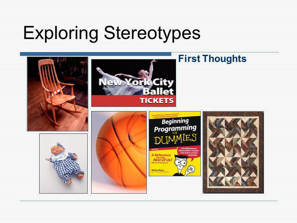 Exploring Stereotypes First Thoughts