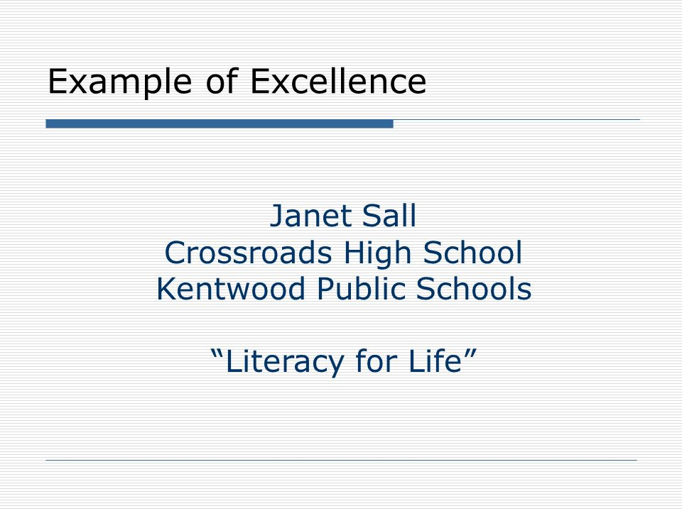 Example of Excellence Janet Sall Crossroads High School Kentwood Public Schools Literacy for Life