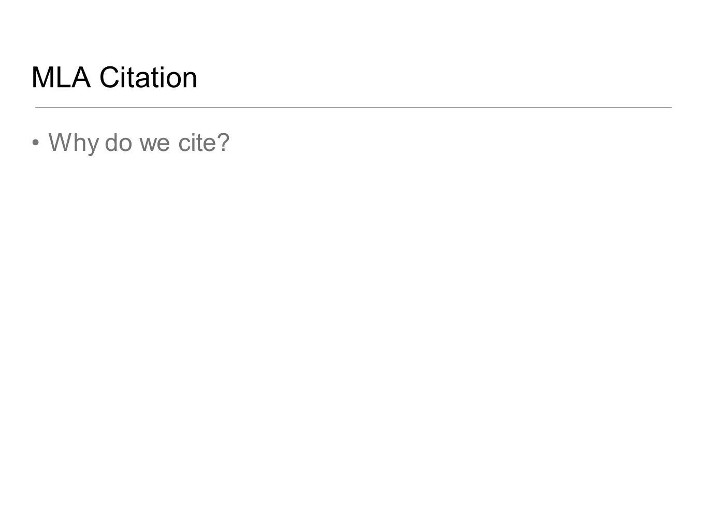 MLA Citation Why do we cite?