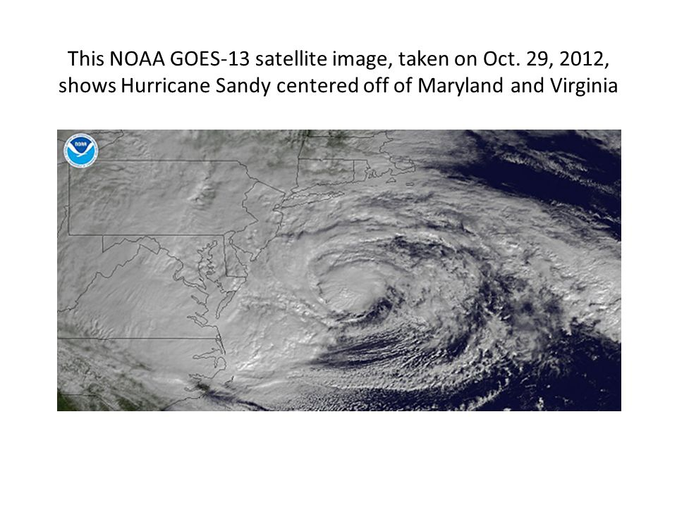 This NOAA GOES-13 satellite image, taken on Oct.