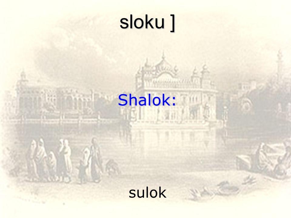 sulok sloku ] Shalok: