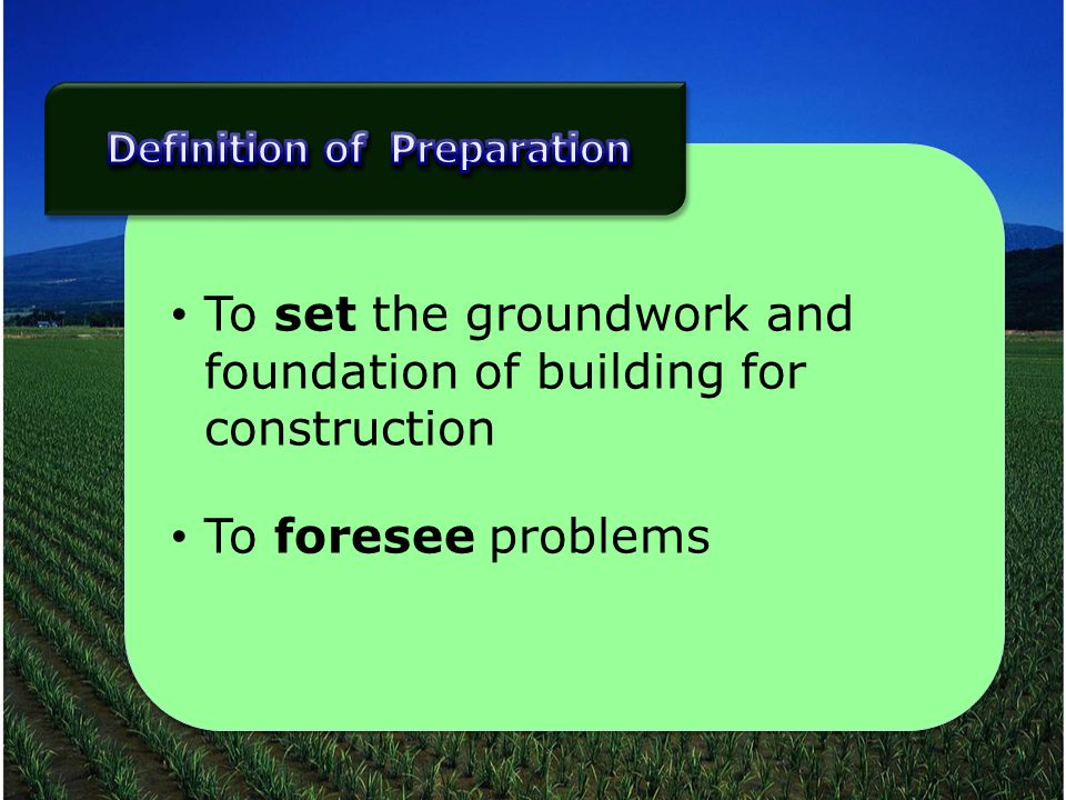 To set the groundwork and foundation of building for construction To foresee problems