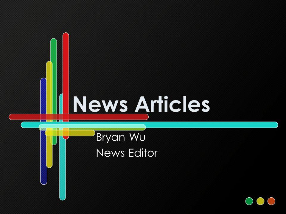 News Articles Bryan Wu News Editor