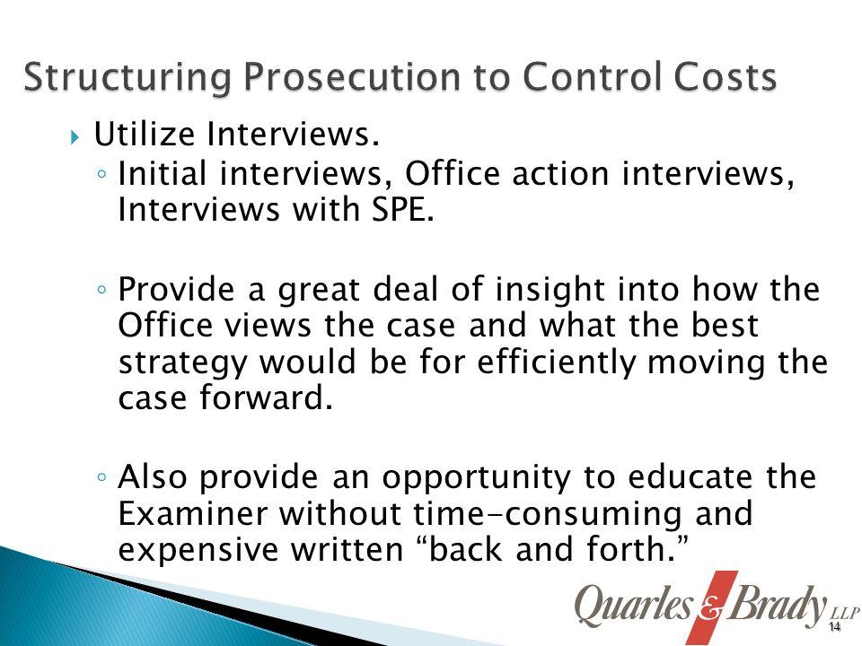 Utilize Interviews. Initial interviews, Office action interviews, Interviews with SPE.