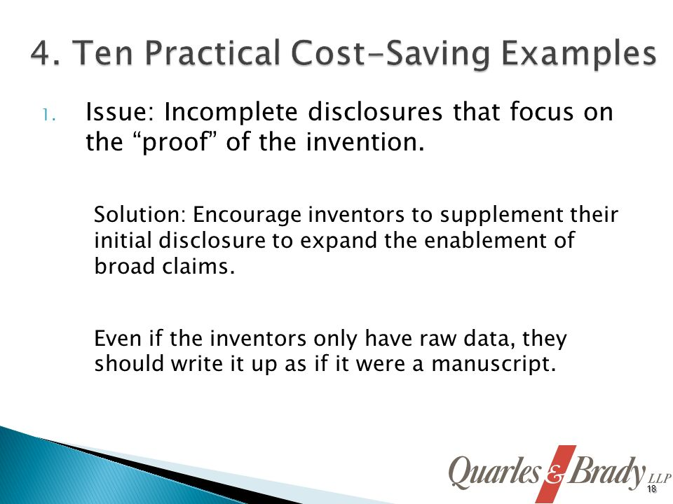1. Issue: Incomplete disclosures that focus on the proof of the invention. Solution: Encourage inventors to supplement their initial disclosure to exp