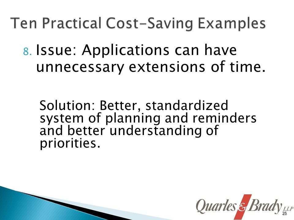 8. Issue: Applications can have unnecessary extensions of time.