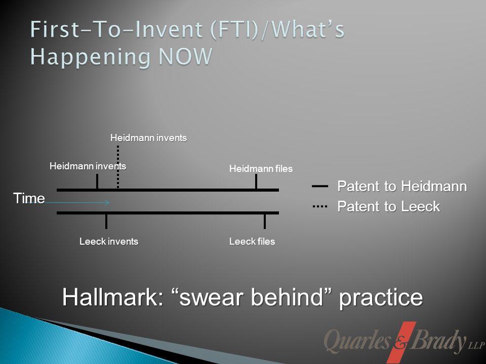 Heidmann files Leeck invents Leeck Leeck files Patent to Leeck Patent to Heidmann Time Heidmann invents Hallmark: swear behind practice