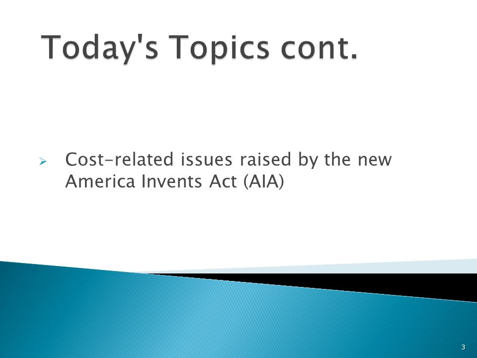 Cost-related issues raised by the new America Invents Act (AIA) 3
