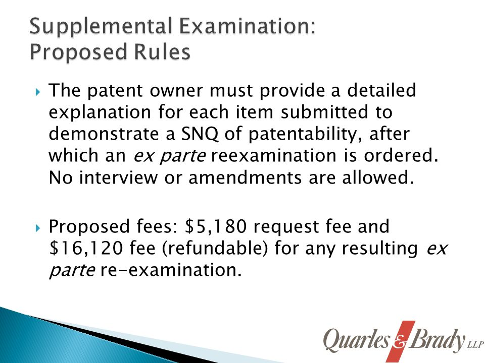 The patent owner must provide a detailed explanation for each item submitted to demonstrate a SNQ of patentability, after which an ex parte reexamination is ordered.
