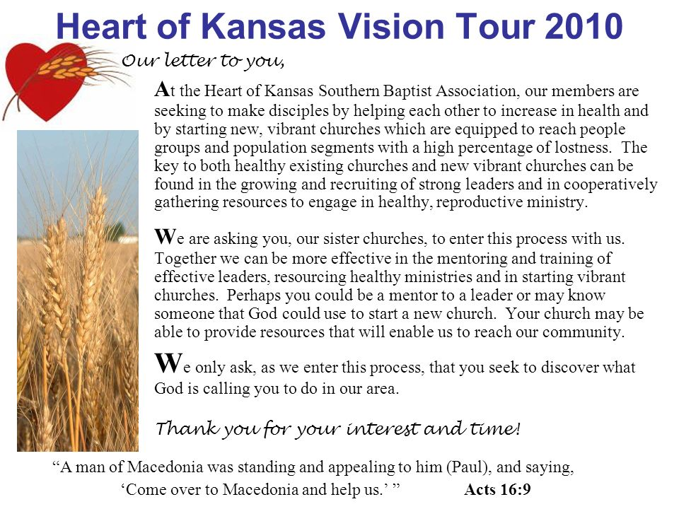 Heart of Kansas Vision Tour 2010 A t the Heart of Kansas Southern Baptist Association, our members are seeking to make disciples by helping each other