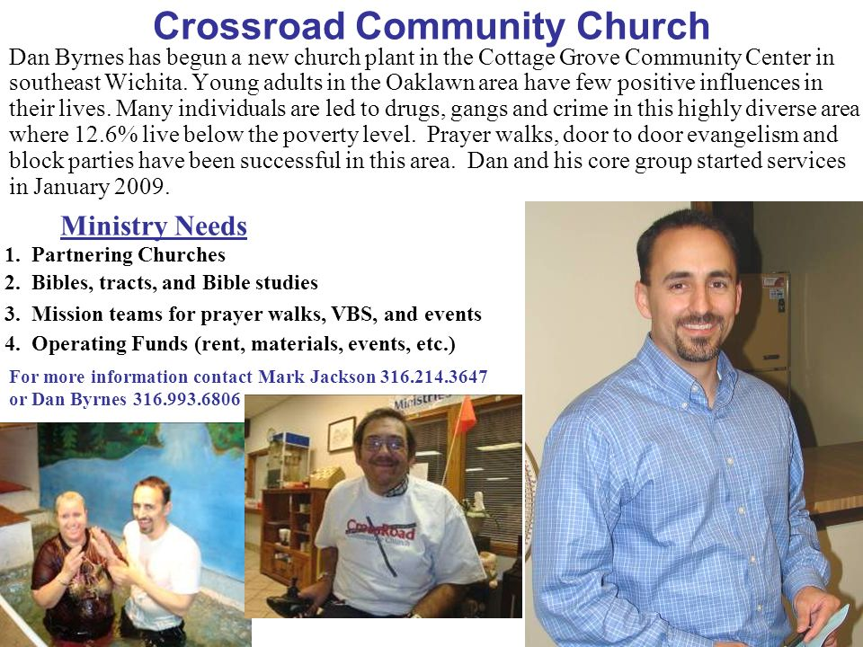 Crossroad Community Church Dan Byrnes has begun a new church plant in the Cottage Grove Community Center in southeast Wichita. Young adults in the Oak