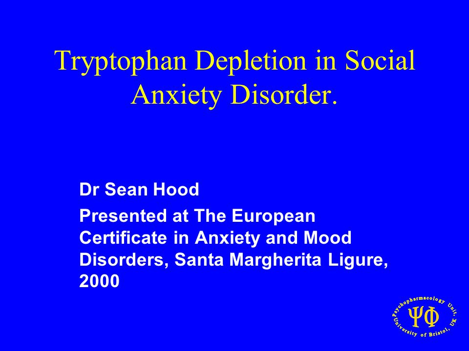 Tryptophan Depletion in Social Anxiety Disorder. Dr Sean Hood Presented at The European Certificate in Anxiety and Mood Disorders, Santa Margherita Li