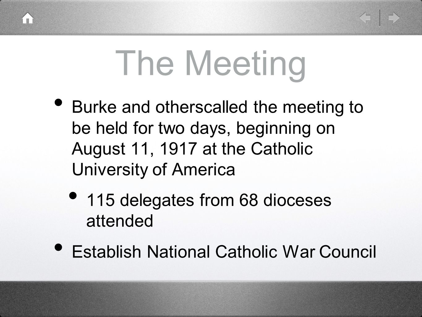 The Meeting Burke and otherscalled the meeting to be held for two days, beginning on August 11, 1917 at the Catholic University of America 115 delegat