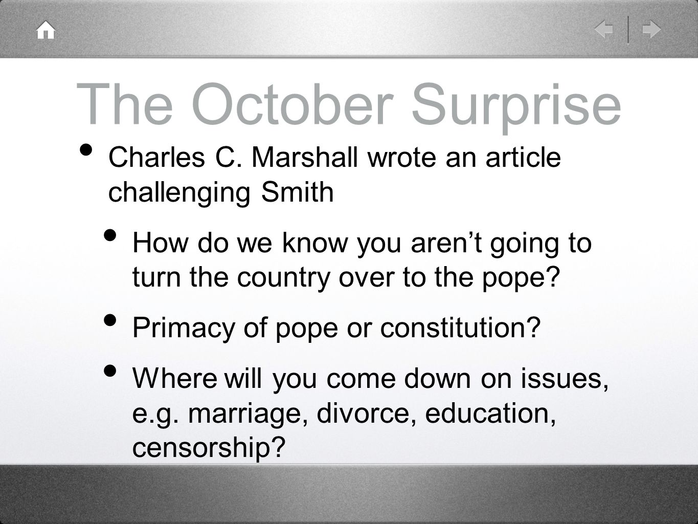 The October Surprise Charles C. Marshall wrote an article challenging Smith How do we know you arent going to turn the country over to the pope? Prima