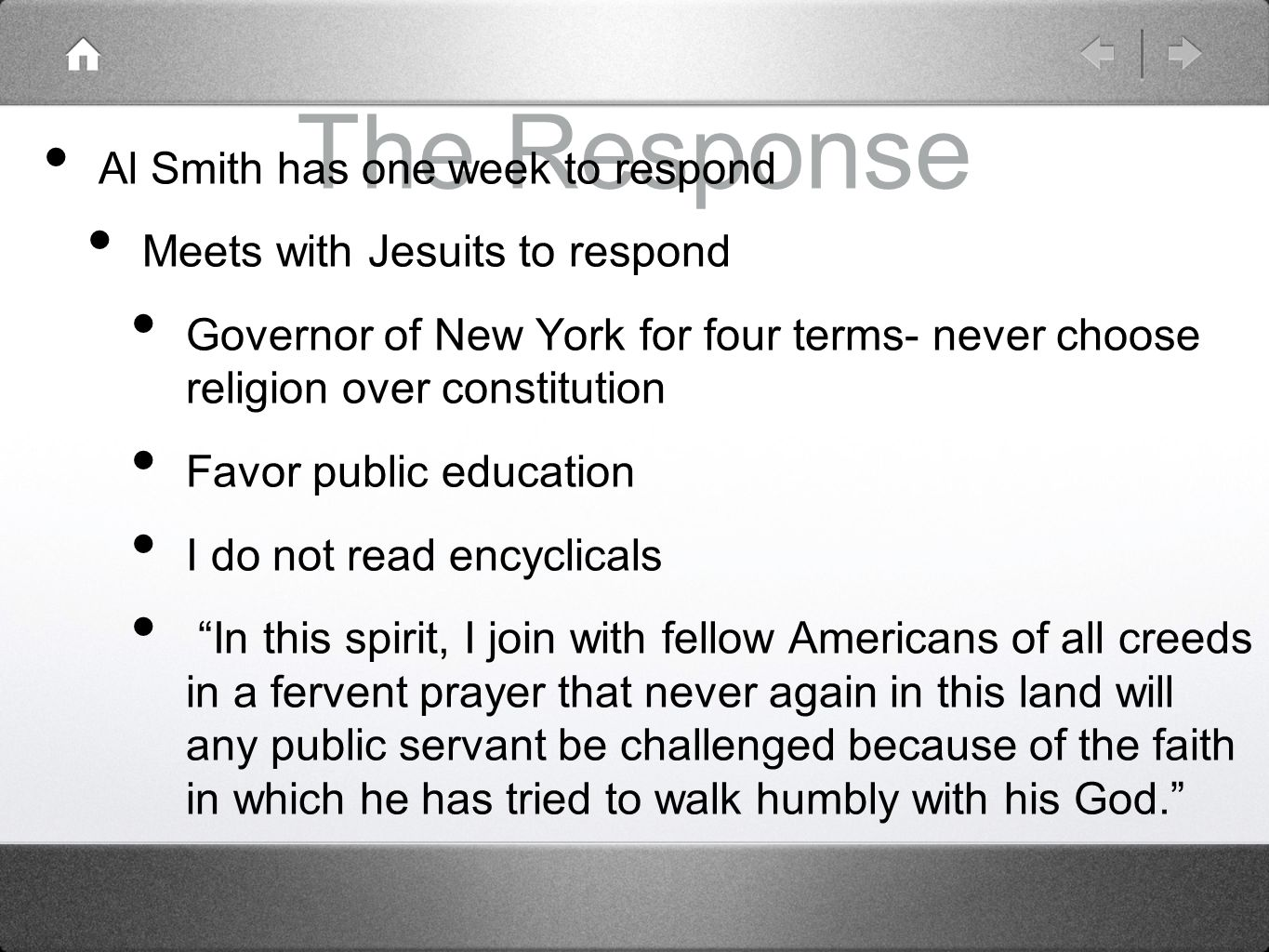 The Response Al Smith has one week to respond Meets with Jesuits to respond Governor of New York for four terms- never choose religion over constituti
