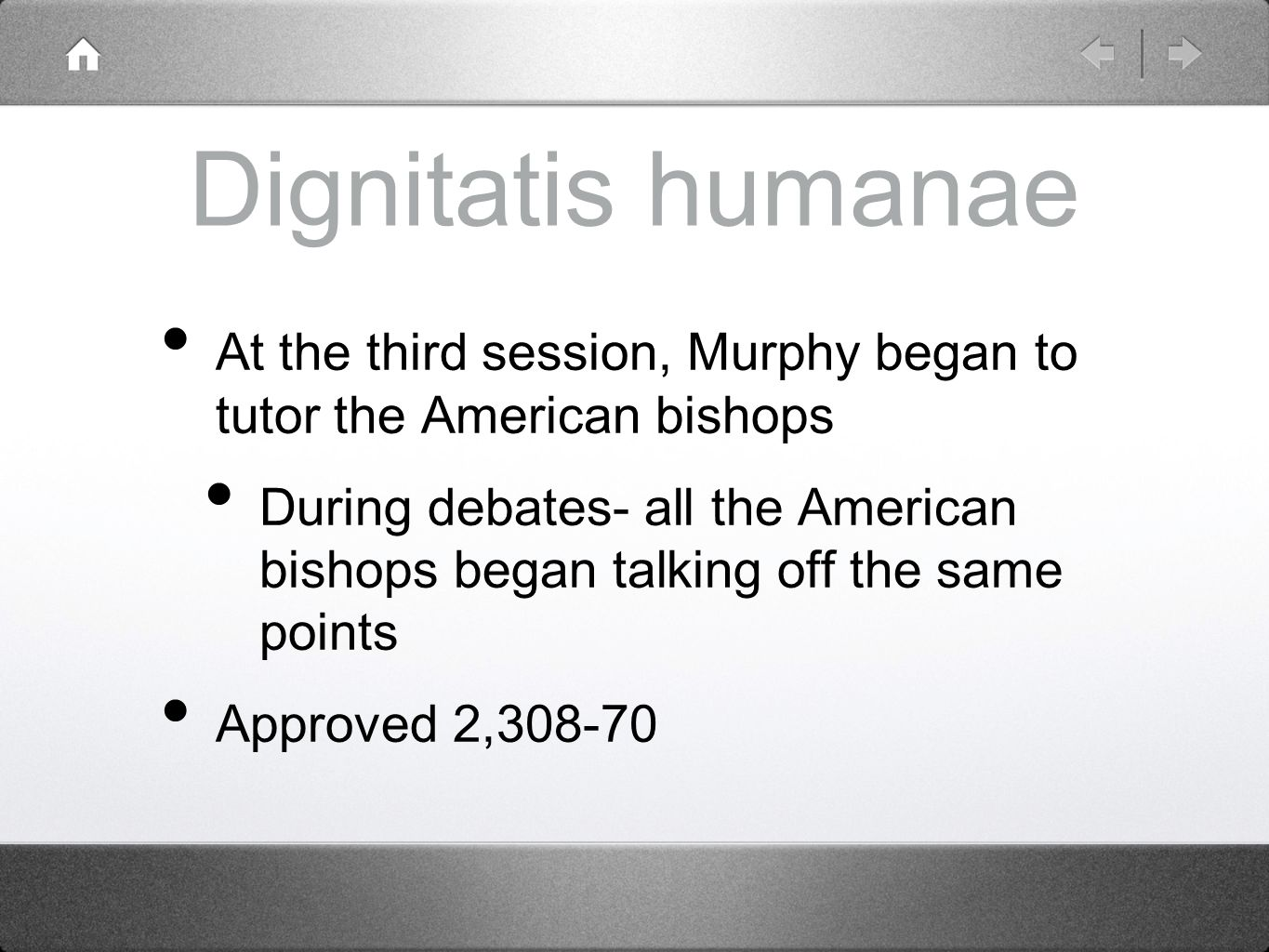 Dignitatis humanae At the third session, Murphy began to tutor the American bishops During debates- all the American bishops began talking off the sam