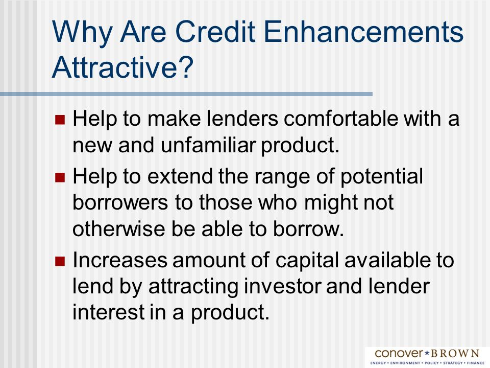 Why Are Credit Enhancements Attractive.