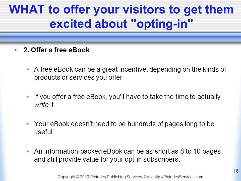 WHAT to offer your visitors to get them excited about opting-in 2.