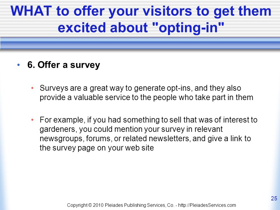 WHAT to offer your visitors to get them excited about opting-in 6.