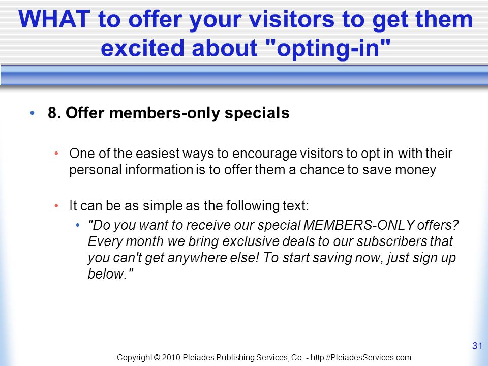 WHAT to offer your visitors to get them excited about opting-in 8.