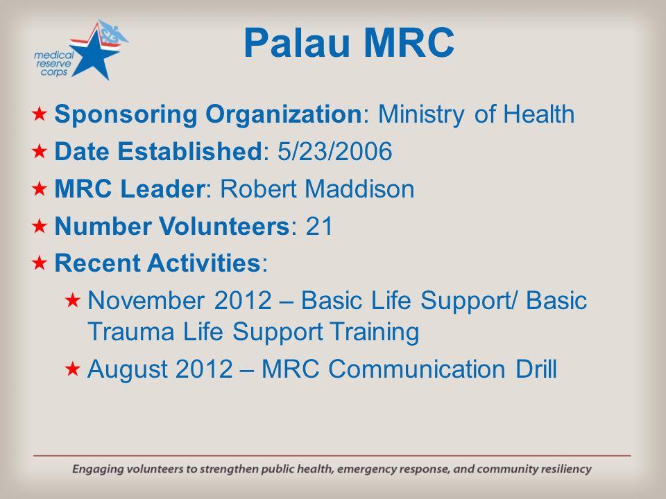 Sponsoring Organization: Ministry of Health Date Established: 5/23/2006 MRC Leader: Robert Maddison Number Volunteers: 21 Recent Activities: November